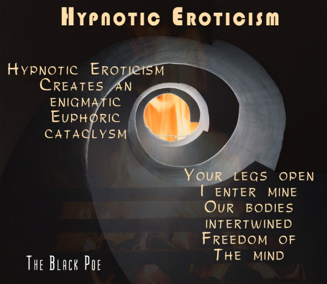 Hypnotic Eroticism by The Black Poe