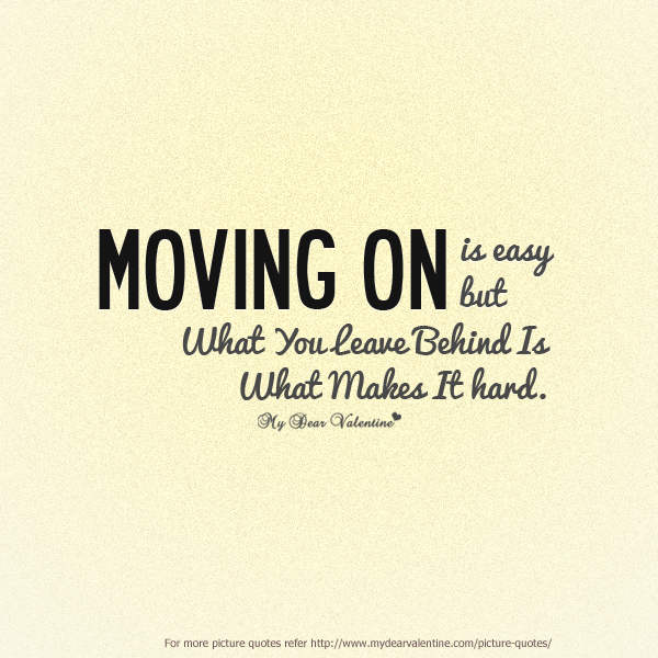 Just some of my thoughts on Moving on...