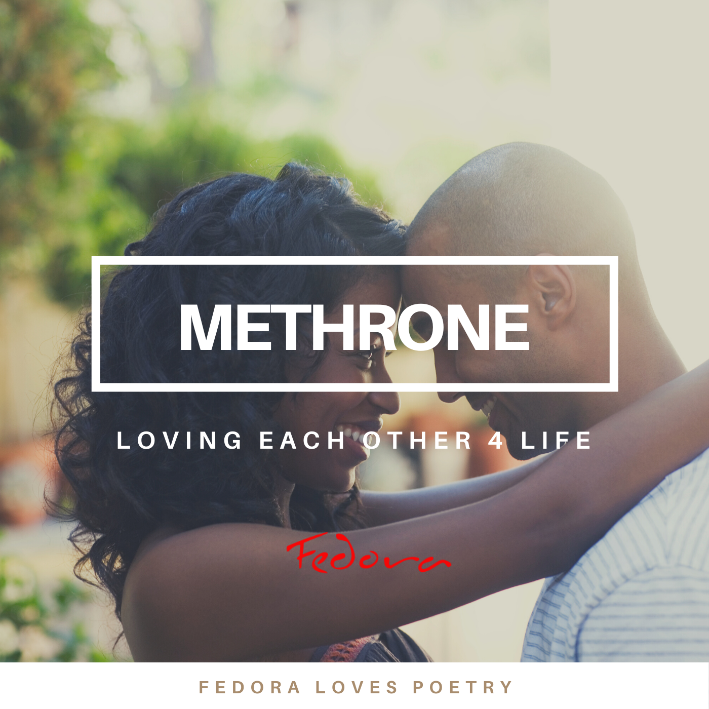 Love Each Other For Life by Methrone - Fedora Loves Poetry